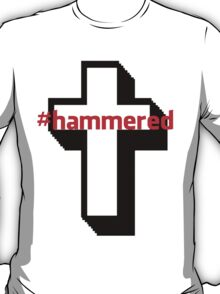 #hammered T-Shirt