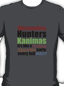 Werewolves, Hunters, Kanimas.. T-Shirt