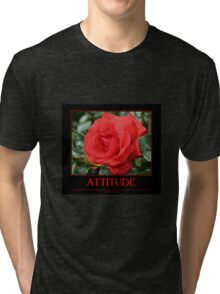 Attitude Quote Red Rose Tri-blend T-Shirt