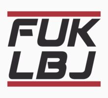fuk lbj by d1bee