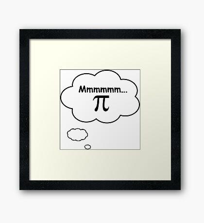 Mmmmmm...Pi Framed Print