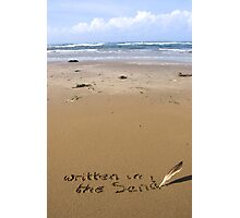 it's written in the sand on a beach Photographic Print