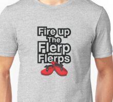Fire up the flerp flerps  Unisex T-Shirt