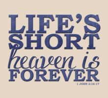 Life's Short, Heaven is Forever by Jeri Stunkard