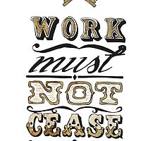 Industrielle Designs- Work Must Not Cease by Sophie Broyd
