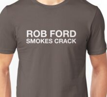ROB FORD SMOKES CRACK Unisex T-Shirt