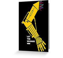 Let the Wookiee win! Greeting Card