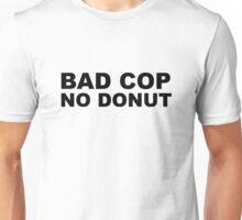Bad Cop No Donut Unisex T-Shirt
