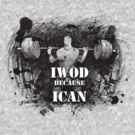 IWOD because ICAN by aaronnaps