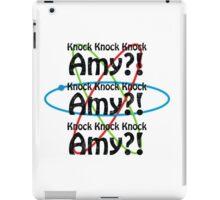 Knock knock knock...Amy?! iPad Case/Skin