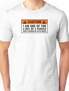 Caution: Struggles with math Unisex T-Shirt