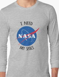I Need My Space (NASA) Long Sleeve T-Shirt