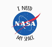 I Need My Space (NASA) Unisex T-Shirt
