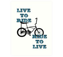 Live to ride Art Print