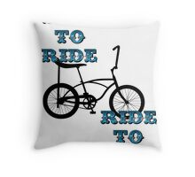 Live to ride Throw Pillow