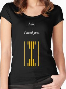 I do. I Need You. Women's Fitted Scoop T-Shirt