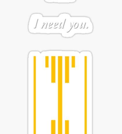 I do. I Need You. Sticker