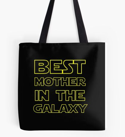 BEST MOTHER IN THE GALAXY Tote Bag