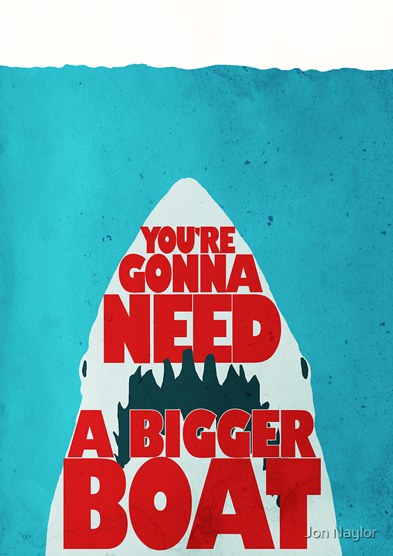 Jaws: You're Gonna Need A Bigger Boat by Jon Naylor