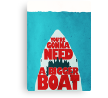 Jaws: You're Gonna Need A Bigger Boat Canvas Print