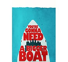 Jaws: You're Gonna Need A Bigger Boat Photographic Print
