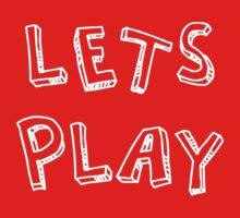 LETS PLAY  by HannahMaree123