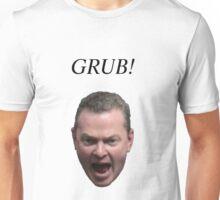 Grub! Unisex T-Shirt
