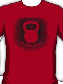 Kettlebell I SWING T-Shirt