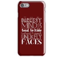 The Darkest Minds Tend to Hide Behind the Most Unlikely Faces (Inverse) iPhone Case/Skin
