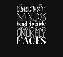 The Darkest Minds Tend to Hide Behind the Most Unlikely Faces (Inverse) Unisex T-Shirt
