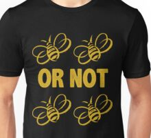To be or not to be Unisex T-Shirt