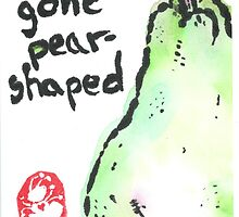 All gone pear-shaped by Labontea