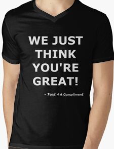 We Just Think You're Great! (White)  Mens V-Neck T-Shirt