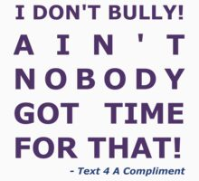 I Don't Bully! (Purple)  by text4acomp