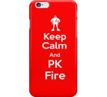 Keep Calm and PK Fire iPhone Case/Skin