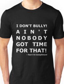 I Don't Bully! (White)  Unisex T-Shirt