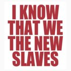 STICKER - Kanye West - I know that we the new slaves - red by tmiller9909