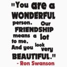 You look very beautiful - Ron Swanson by TheFinalDonut
