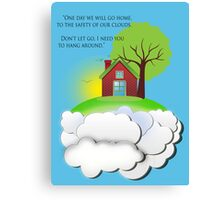Go home, to the safety of your cloud! Canvas Print