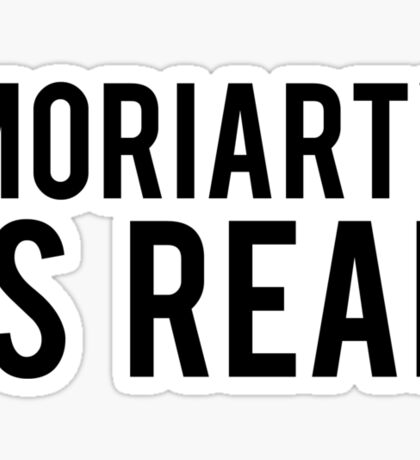 MORIARTY IS REAL Sticker