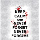 Never Forget. Never Forgive. by pokegirl93