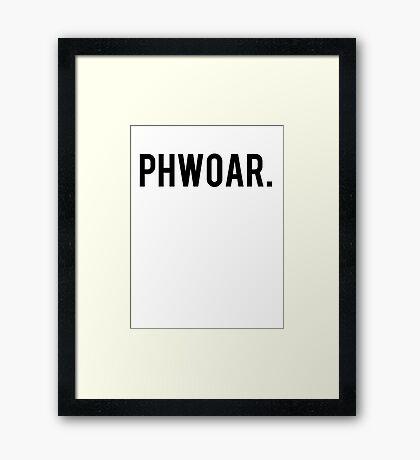 Phwoar. Framed Print