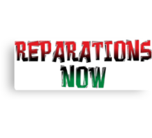 REPARATIONS NOW PRINTS, CARDS & POSTERS. Canvas Print