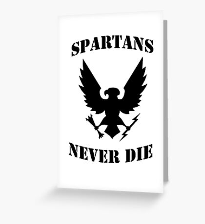 Halo Spartans Never Die Greeting Card