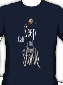 Keep calm and dont starve! T-Shirt
