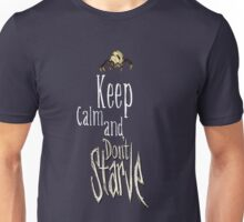 Keep calm and dont starve! Unisex T-Shirt