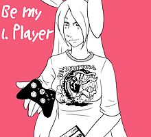 Be my 1. Player  by ThePaper