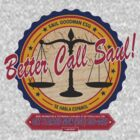Breaking Bad Inspired - Better Call Saul Promotional Design - Saul Goodman - Attorney by traciv