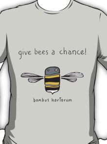 Give bees a chance! T-Shirt