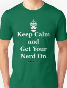 Keep Calm and Get Your Nerd On Unisex T-Shirt